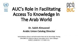 AUCs Role In Facilitating Access To Knowledge In