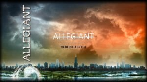 ALLEGIANT VERONICA ROTH My Opinion On Allegiant Expectation