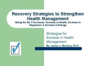 Recovery Strategies to Strengthen Health Management Going for