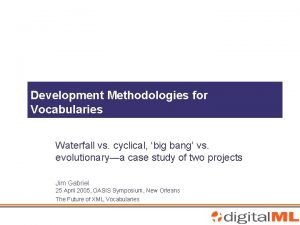 Development Methodologies for Vocabularies Waterfall vs cyclical big