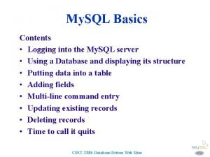 My SQL Basics Contents Logging into the My