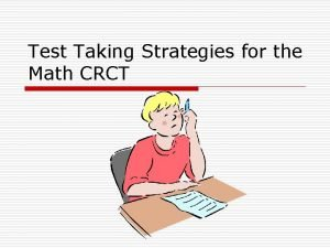 Test Taking Strategies for the Math CRCT 1