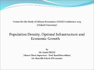 Centre for the Study of African Economics CSAE