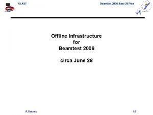 GLAST Beamtest 2006 June 28 Pisa Offline Infrastructure