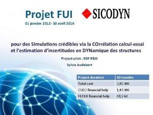 Projet FUI 01 janvier 2012 30 avril 2016