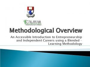 Methodological Overview An Accessible Introduction to Entrepreneurship and