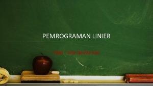 PEMROGRAMAN LINIER Oleh Inne Novita Sari Definisi Program