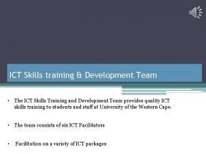 ICT Skills training Development Team The ICT Skills