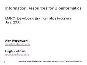 Information Resources for Bioinformatics MARC Developing Bioinformatics Programs