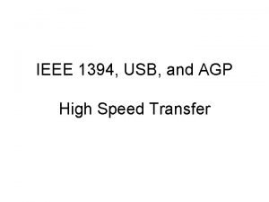 IEEE 1394 USB and AGP High Speed Transfer