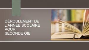 DROULEMENT DE LANNE SCOLAIRE POUR SECONDE OIB EQUIPE