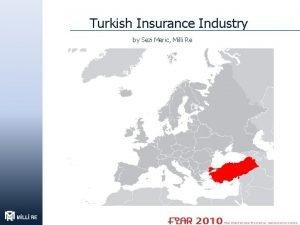 Turkish Insurance Industry by Sezi Meric Milli Re