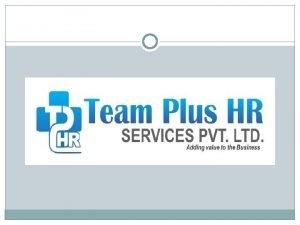 INTRODUCTION Team Plus HR Services Pvt Ltd TPHS