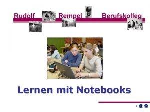 Lernen mit Notebooks 1 Pdagogische Konzeption 2 Notebooks