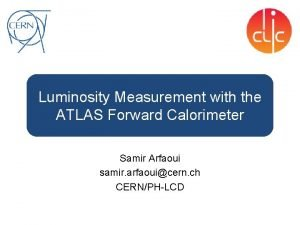Luminosity Measurement with the ATLAS Forward Calorimeter Samir
