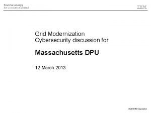 Grid Modernization Cybersecurity discussion for Massachusetts DPU 12