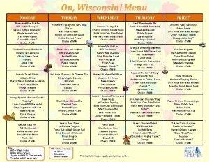 On Wisconsin Menu MONDAY TUESDAY WEDNESDAY THURSDAY FRIDAY