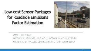 Lowcost Sensor Packages for Roadside Emissions Factor Estimation
