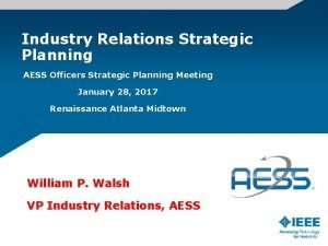 Industry Relations Strategic Planning AESS Officers Strategic Planning