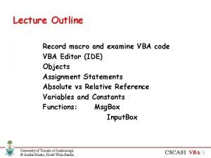Lecture Outline Record macro and examine VBA code