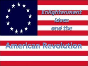 Enlightenment Ideas and the American Revolution The Enlightenment