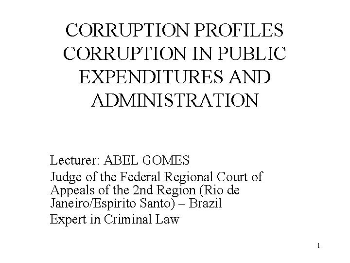 CORRUPTION PROFILES CORRUPTION IN PUBLIC EXPENDITURES AND ADMINISTRATION