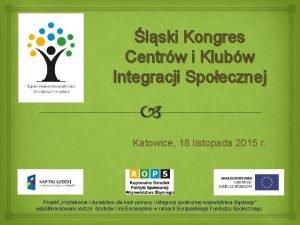 lski Kongres Centrw i Klubw Integracji Spoecznej Katowice