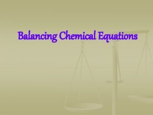 Balancing Chemical Equations What Do You See Look