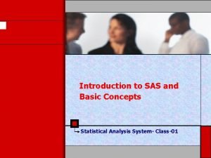 Introduction to SAS and Basic Concepts Statistical Analysis