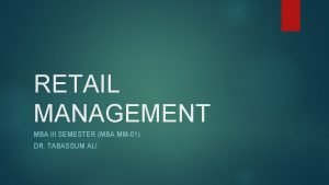 RETAIL MANAGEMENT MBA III SEMESTER MBA MM01 DR