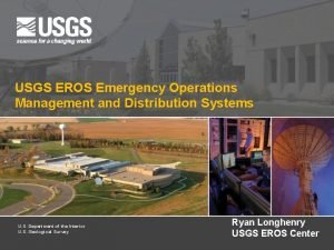 USGS EROS Emergency Operations Management and Distribution Systems