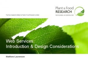 The New Zealand Institute for Plant Food Research