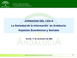 Servicio Andaluz de Empleo CONSEJERA DE EMPLEO JORNADAS