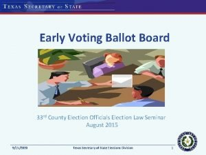 Early Voting Ballot Board 33 rd County Election