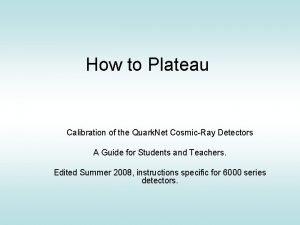 How to Plateau Calibration of the Quark Net