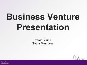 Business Venture Presentation Team Name Team Members Presentation