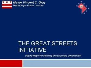 Mayor Vincent C Gray Deputy Mayor Victor L