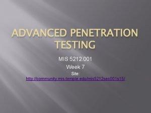 ADVANCED PENETRATION TESTING MIS 5212 001 Week 7