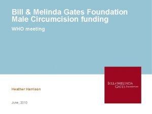Bill Melinda Gates Foundation Male Circumcision funding WHO