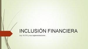 INCLUSIN FINANCIERA Ley 19 210 y sus reglamentaciones