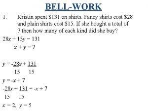 BELLWORK 1 Kristin spent 131 on shirts Fancy