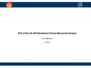 FEA of the OnOff Mechanism Piston Movement Impact