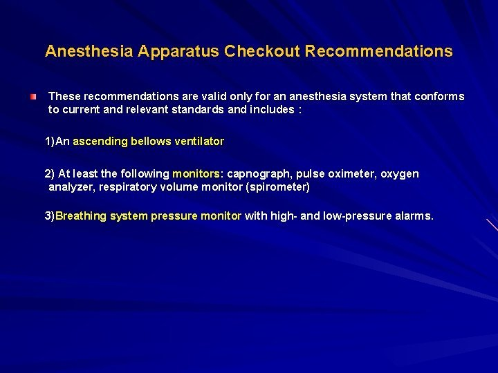 Anesthesia Apparatus Checkout Recommendations These recommendations are valid