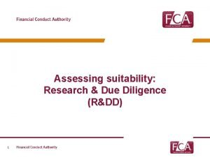 Assessing suitability Research Due Diligence RDD 1 Agenda
