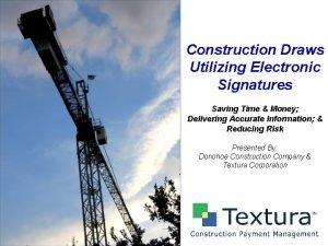 Construction Draws Utilizing Electronic Signatures Saving Time Money