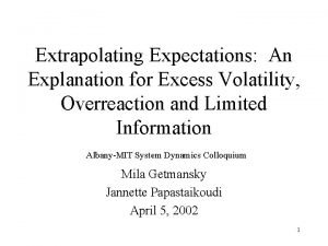 Extrapolating Expectations An Explanation for Excess Volatility Overreaction