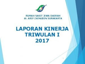 RUMAH SAKIT JIWA DAERAH dr ARIF ZAINUDIN SURAKARTA