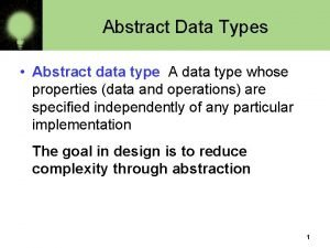 Abstract Data Types Abstract data type A data