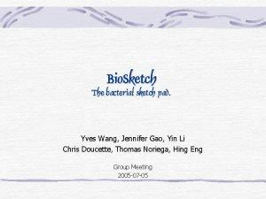 Bio Sketch The bacterial sketch pad Yves Wang