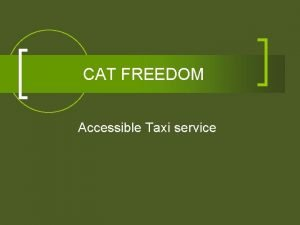 CAT FREEDOM Accessible Taxi service CAT Freedom n